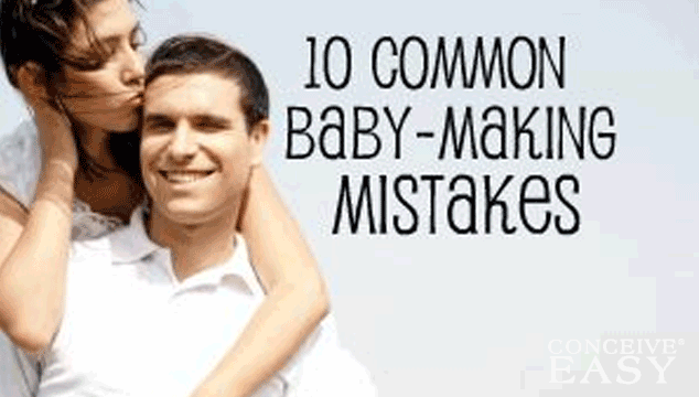 10 Common Baby Making Mistakes