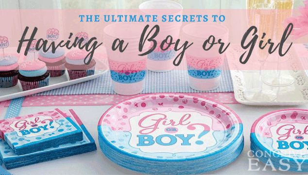 Secrets On How to Have a Boy or Girl: The Ultimate Guide