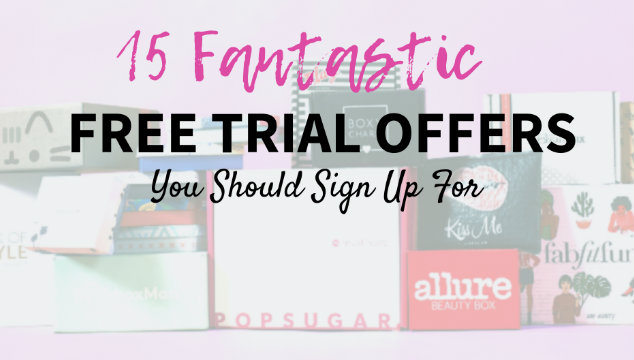 15 Fantastic Free Trial Offers You Should Sign Up For